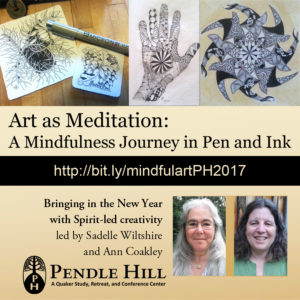 Art as Meditation - A Pilgrimage in Pen and Ink: New Year's Retreat at Pendle Hill