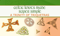 A Trinity of Triquetras, Celtic Knots Made Super Simple